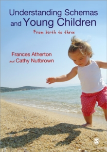 Understanding Schemas and Young Children : From Birth to Three, Paperback / softback Book