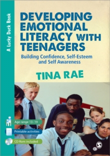 Developing Emotional Literacy with Teenagers : Building Confidence, Self-Esteem and Self Awareness, Paperback / softback Book