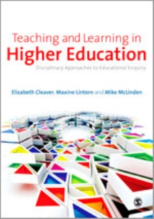 Teaching and Learning in Higher Education : Disciplinary Approaches to Educational Enquiry, Hardback Book