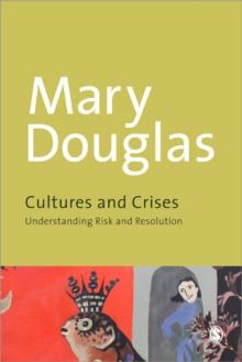 Cultures and Crises : Understanding Risk and Resolution, Paperback Book