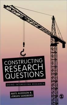 Constructing Research Questions : Doing Interesting Research, Paperback / softback Book