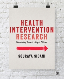 Health Intervention Research : Understanding Research Design and Methods, Paperback Book