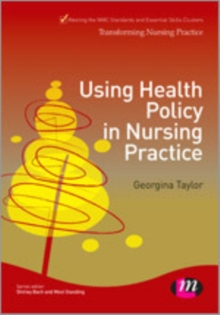 Using Health Policy in Nursing Practice, Hardback Book