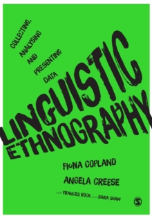Linguistic Ethnography : Collecting, Analysing and Presenting Data, Paperback Book