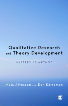 Qualitative Research and Theory Development : Mystery as Method, EPUB eBook