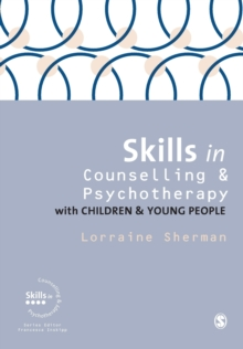 Skills in Counselling and Psychotherapy with Children and Young People, Paperback / softback Book