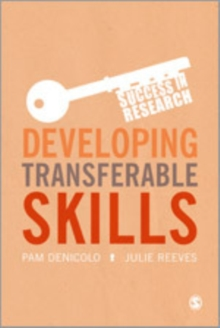 Developing Transferable Skills : Enhancing Your Research and Employment Potential, Paperback / softback Book