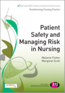 Patient Safety and Managing Risk in Nursing, Paperback / softback Book
