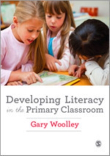 Developing Literacy in the Primary Classroom, Hardback Book