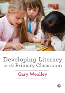 Developing Literacy in the Primary Classroom, Paperback Book