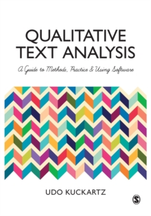 Qualitative Text Analysis : A Guide to Methods, Practice and Using Software, Paperback Book