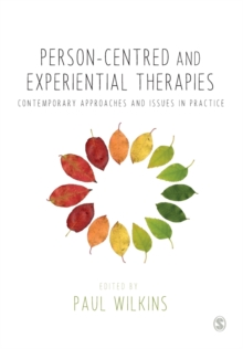 Person-centred and Experiential Therapies : Contemporary Approaches and Issues in Practice, Paperback / softback Book