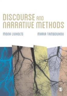 Discourse and Narrative Methods : Theoretical Departures, Analytical Strategies and Situated Writings, Paperback Book
