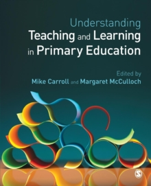 Understanding Teaching and Learning in Primary Education, Paperback Book