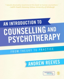 An Introduction to Counselling and Psychotherapy : From Theory to Practice, PDF eBook