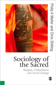Sociology of the Sacred : Religion, Embodiment and Social Change, Hardback Book