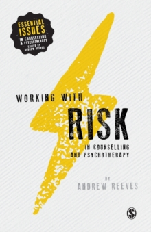 Working with Risk in Counselling and Psychotherapy, Paperback / softback Book