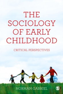 The Sociology of Early Childhood : Critical Perspectives, Paperback Book