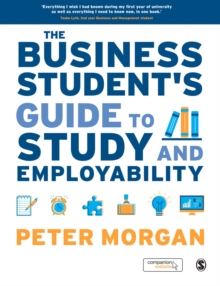 The Business Student's Guide to Study and Employability, Hardback Book