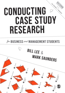 Conducting Case Study Research for Business and Management Students, Paperback Book