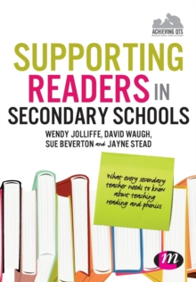 Supporting Readers in Secondary Schools : What every secondary teacher needs to know about teaching reading and phonics, Paperback / softback Book