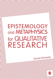 Epistemology and Metaphysics for Qualitative Research, Paperback Book