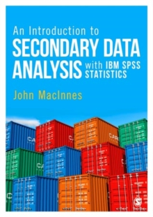 An Introduction to Secondary Data Analysis with IBM SPSS Statistics, Paperback / softback Book