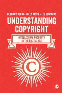 Understanding Copyright : Intellectual Property in the Digital Age, Paperback / softback Book