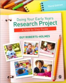 Doing Your Early Years Research Project : A Step by Step Guide, Paperback Book