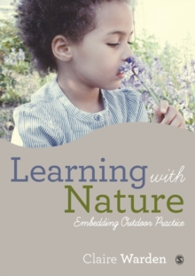 Learning with Nature : Embedding Outdoor Practice, Paperback / softback Book