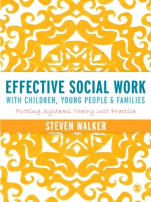 Effective Social Work with Children, Young People and Families : Putting Systems Theory into Practice, EPUB eBook