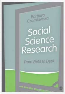 Social Science Research : From Field to Desk, Paperback / softback Book