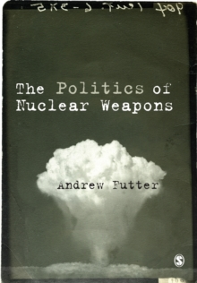 The Politics of Nuclear Weapons, Paperback / softback Book