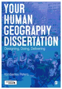 Your Human Geography Dissertation : Designing, Doing, Delivering, Paperback Book