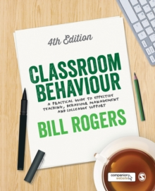 Classroom Behaviour : A Practical Guide to Effective Teaching, Behaviour Management and Colleague Support, Paperback / softback Book
