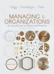 Managing and Organizations : An Introduction to Theory and Practice, Hardback Book