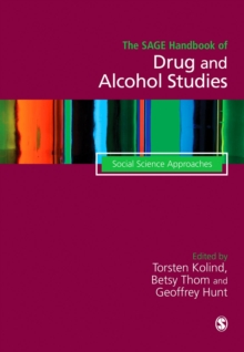 The SAGE Handbook of Drug & Alcohol Studies : Social Science Approaches, Hardback Book