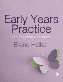 Early Years Practice : For Educators and Teachers, Hardback Book
