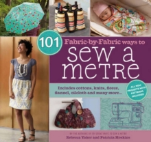 101 Fabric-by-Fabric Ways to Sew a Metre, Spiral bound Book