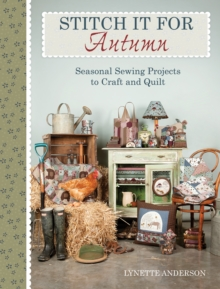 Stitch It for Autumn : Seasonal sewing projects to craft and quilt, Paperback / softback Book