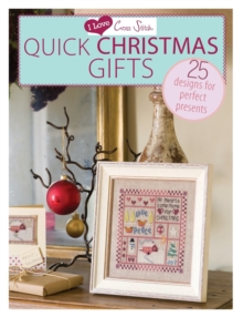 I Love Cross Stitch - Quick Christmas Gifts : 25 Designs for perfect presents, Paperback / softback Book