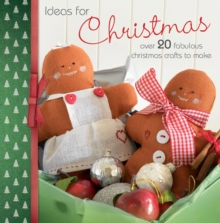 Ideas for Christmas : Over 20 Fabulous Christmas Crafts to Make, Paperback Book