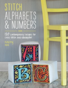 Stitch Alphabets & Numbers : 120 contemporary designs for cross stitch and needlepoint, Paperback Book