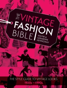 The Vintage Fashion Bible : The style guide to vintage looks 1920s -1990s, Hardback Book