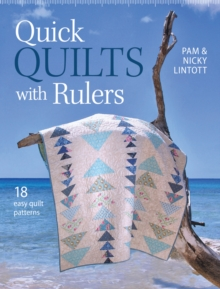 Quick Quilts with Rulers : 18 easy quilt patterns, Paperback Book