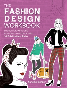 The Fashion Design Workbook : Fashion Drawing and Illustration Workbook with 14 Fab Fashion Styles, Paperback / softback Book