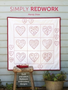 Simply Redwork : Quilt and stitch redwork embroidery designs, Paperback Book
