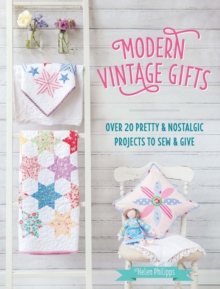 Modern Vintage Gifts : Over 20 pretty and nostalgic projects to sew and give, Paperback / softback Book
