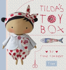 Tilda's Toybox : Sewing Patterns for Soft Toys and More from the Magical World of Tilda, Hardback Book