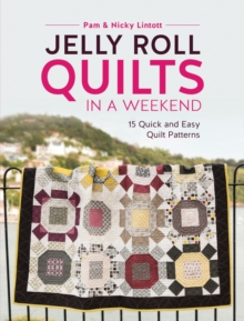 Jelly Roll Quilts in a Weekend : 15 Quick and Easy Quilt Patterns, Paperback Book
